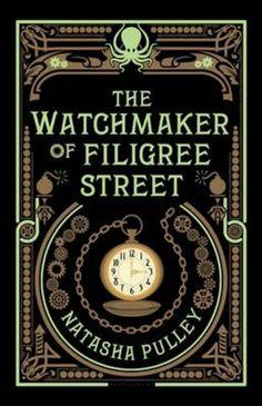 The Watchmaker of Filigree Street - Natasha Pulley (bol.com €14.99)