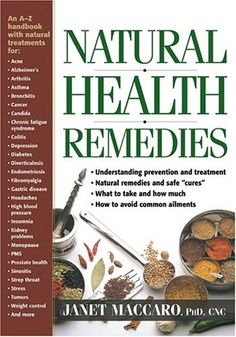 Natural Health Remedies: An A-Z handbook with natural treatments by Janet Maccaro