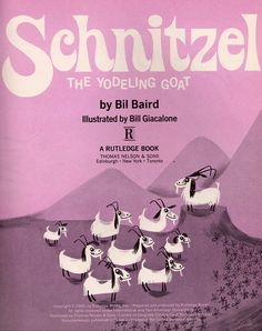 Schnitzel the Yodeling Goat, via My vintage book collection ( in blog form )
