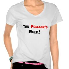The Pollack's Rule! Woman's T-shirt