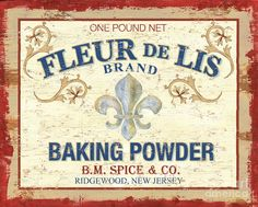 Fleur-de-lis baking powder.  The kingdom of heaven is like unto leaven, which a woman took, and hid in three measures of meal, till the whole was leavened - Matthew 13:33
