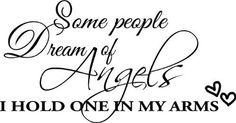Some people dream of angels I hold one in my arms. Nursery wall art wall quote wall sayings murals, http://www.amazon.com/dp/B00BCT2JGQ/ref=cm_sw_r_pi_awd_wom6rb0RFW9T0