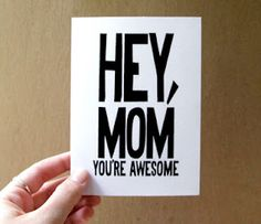 mothers day card birthday card for mom hey mom you're awesome typography modern bold black and white card letterhappy etsy., via Etsy. Funny Mothers Day Gifts, Mothers Day Cards, Mother Day Gifts, Gifts For Mom, Birthday Cards For Mom, Mom Birthday, Card Birthday, Funny Valentine, Valentine Day Gifts