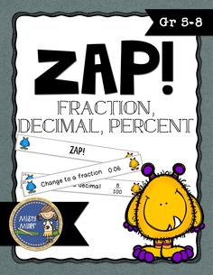 Fraction Decimal Percent ZAP is a fun and engaging game where students try to hold on to their strips and not get ZAPPED. The game contains 20 cards working with changing fractions, decimals, and percents, 4 ZAP cards, directions, a label for your container, an answer key, and an exit ticket. $ gr 5-8