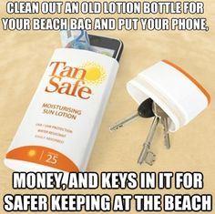 Hide your cell phone and keys safely (at least until somebody offers to put sunscreen on your back).