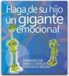 Haga de su hijo un gigante emocional – Ediciones Gamma – Ediciones Gamma    http://www.librosyeditores.com/tiendalemoine/ciencias-sociales-y-humanas/2227-haga-de-su-hijo-un-gigante-emocional.html    Editores y distribuidores.