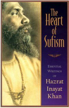 The Heart of Sufism: Essential Writings of Hazrat Inayat Khan - Hazrat Inayat Khan - Google Books