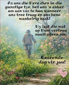 Lekker Dag, Afrikaanse Quotes, Goeie More, Christian Messages, Good Morning Wishes, Poems, Life, Fictional Characters, Digital