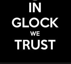 love my Glock! Cops Humor, Love Gun, Gun Storage, Gun Rights, Cool Guns, Group Work, Lets Dance, Tactical Knives, Guns And Ammo