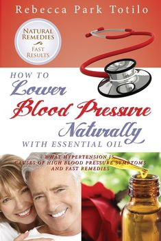 "http://www.listfree.org/125798-treating-hypertension-author-rebecca-park-totilos-new-book-how-to-lower-blood-pressure-naturally-with-essential-oil.html Treating Hypertension: Author Rebecca Park Totilo's New Book, ""How to Lower Blood Pressure Naturally With Essential Oil"".  The easy-to-read guide features charts, tips, and ideas on how anyone can incorporate essential oil for hypertension into their health practices."