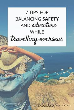 7 Tips for Balancing Safety and Adventure While Travelling Overseas - BREATHE… King Travel, Solo Travel, International Travel Tips, Overseas Travel, Travelling Tips, Traveling, Safety Tips, California Travel, Travel Couple