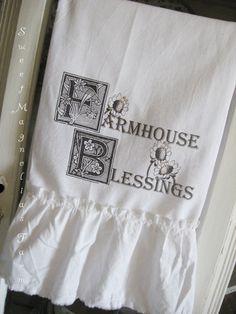 Flour Sack Kitchen Towel... Farmhouse Blessings..... by SweetMagnoliasFarm ..... 16.00