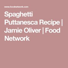 Spaghetti Puttanesca Recipe | Jamie Oliver | Food Network