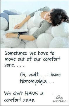 Life with Fibromyalgia. My comfort is found within myself and my strength everyday to be a survivor, not a victim of this disease. I, Billi Clem, chose to live my life to the fullest without comfort.