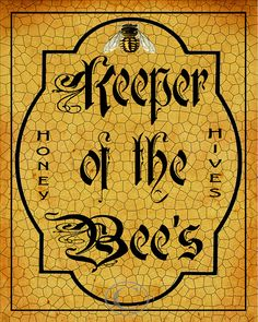 Whimsical Bee Keeper Sign, Keeper of the Bee's,  Vintage Style,  Distressed,  Honey, Hive's,  Antique Font, Giclee Fine Art Poster,  16x20