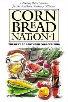 Cornbread Nation 1: The Best of Southern Food Writing by John T. Edge (Editor)
