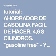 tutorial: AHORRADOR DE GASOLINA FACIL DE HACER, 4,6 8 CILINDROS. *gasoline free* - YouTube