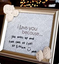 Print, frame, write on glass with dry erase markers- too cute