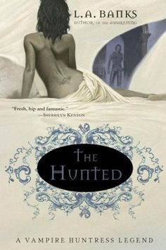 The Hunted ~ L.A. Banks. Vampire Huntress Series Book 3
