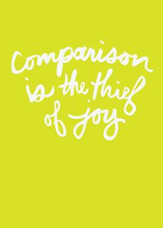 Comparison is the Thief of Joy Art Print by Whitney CPBG | Society6