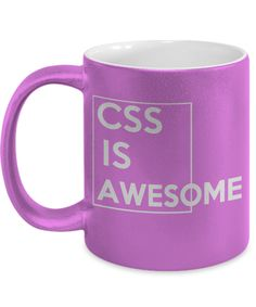 CSS Is Awesome coffee mug web developers
