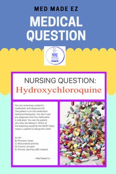 Nursing Questions: Hydroxychloroquine - Med Made Ez (MME) Nursing Questions, Medical Questions, Nclex, Make It Simple, This Or That Questions, Nurses, Rock, Locks, Rock Music