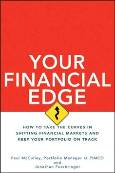 Your Financial Edge: How to Take the Curves in Shifting Financial Markets and Keep Your Portfolio on Track