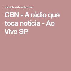 CBN - A rádio que toca notícia - Ao Vivo SP