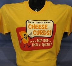 Cheese Curds T-Shirt ...saw this at the historical museum by the WI state capital