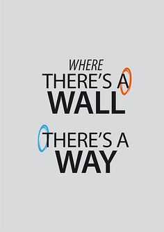Triptych: Portal 2 - The Portaling Video Game Quotes, Video Games, Aperture Science, Bioshock, Geek Out, Advice, Cosplay, Sayings, Portal Memes