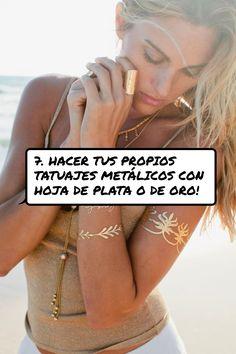 7. #hacer tus propios tatuajes metálicos con hoja de plata o de oro!