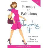 Frumpy to Fabulous: Flaunting It: Your Ultimate Guide to Effortless Style. Revised Edition 2011 (Paperback)By Natalie Jobity