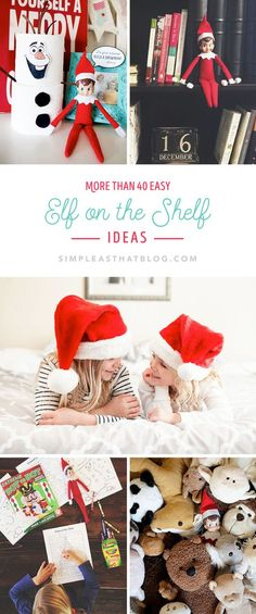 More than 40 Easy Elf on the Shelf Ideas to help you keep this tradition fun and stress-free!