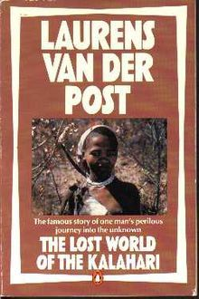 The Lost World of the Kalahari - Laurens van der Post.  http://www.annabelchaffer.com/