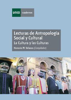 Velasco, Honorio M. Lecturas de antropología social y cultural: la cultura y las culturas. 3ª ed. España: UNED, 2010. ISBN: 9788436260304. Disponible en: Libros electrónicos de EBRARY.