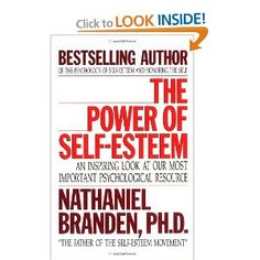 The Power of Self-Esteem: An Inspiring Look At Our Most Important Psychological Resource: Nathaniel Branden: 9781558742130