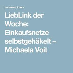 LiebLink der Woche: Einkaufsnetze selbstgehäkelt – Michaela Voit