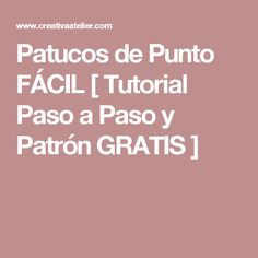Patucos de Punto FÁCIL [ Tutorial Paso a Paso y Patrón GRATIS ] Diy And Crafts, Arts And Crafts, Baby Cardigan, Baby Booties, Baby Knitting, Sewing, Infants, Cardigans, Babies
