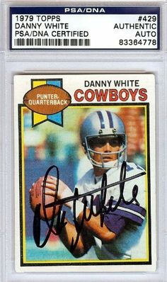 Danny White Autographed/Hand Signed 1979 Topps Card PSA/DNA #83364778 by Hall of Fame Memorabilia. $62.95. This is a 1979 Topps Card that has been hand signed by Danny White. It has been authenticated by PSA/DNA and comes encapsulated in their tamper-proof holder.