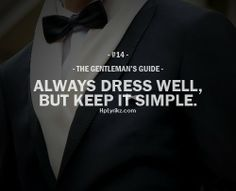 S guide 14 gentleman guide мотивация, мысли, повсе Gentleman Stil, True Gentleman, Catholic Gentleman, Southern Gentleman, Quotes To Live By, Life Quotes, Quotes Quotes, Qoutes, Gentlemens Guide
