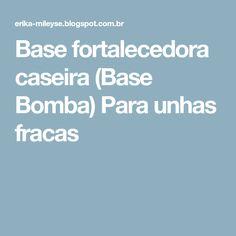 Base fortalecedora caseira (Base Bomba) Para unhas fracas