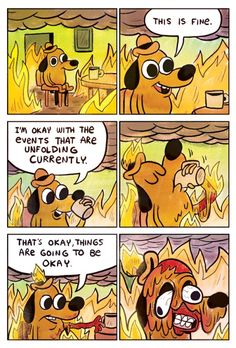 I'm okay with the events that are unfolding currently.
