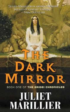 The Dark Mirror: Book One of the Bridei Chronicles by Juliet Marillier