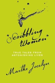 Scribbling Women: true tales from astonishing lives by Marthe Jocelyn 920 JOC Profiles women authors who have defied something that would have held others back, from societal convention to oppression, including Nellie Bly, Daisy Ashford, and Dang Thuy Tram.