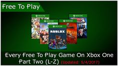 Every Free To Play Xbox One Game Part 2 (Updated: 5/4/2017)