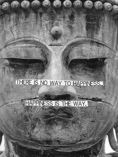 the journey, word of wisdom, remember this, choose happiness, thich nhat hanh, thought, happiness quotes, no way, a tattoo