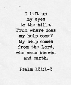 I love this verse. I kept a calendar page with this verse in my kitchen for many years. Bible Verses Quotes, Bible Scriptures, Me Quotes, Crush Quotes, Cool Words, Wise Words, Psalm 121, My Champion, A Course In Miracles