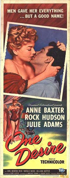 ONE DESIRE (1955) - Anne Baxter - Rock Hudson - Julie Adams - Carl Benton Reid - Natalie Wood - William Hopper - Produced by Ross Hunter - Directed by Jerry Hopper Universal-International - Insert Movie Poster.