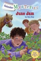 June Jam - by Ron Roy. As a Father's Day gift to the twins' Dad, Bradley, Brian, and their cousins Lucy and Nate try to identify and stop whatever creature is biting fruits and vegetables in the garden. (Calendar Mysteries)