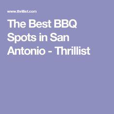 The Best BBQ Spots in San Antonio - Thrillist